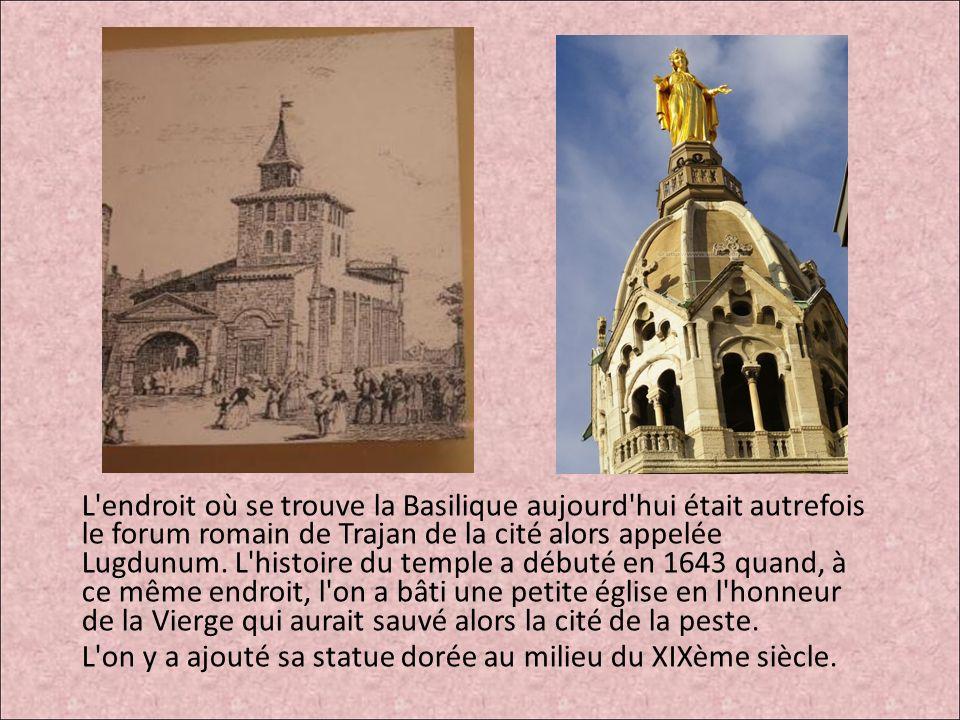 L endroit où se trouve la Basilique aujourd hui était autrefois le forum romain de Trajan de la cité alors appelée Lugdunum. L histoire du temple a débuté en 1643 quand, à ce même endroit, l on a bâti une petite église en l honneur de la Vierge qui aurait sauvé alors la cité de la peste.