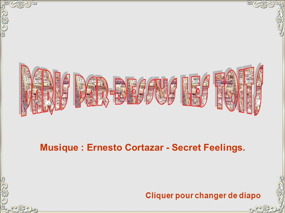 Musique : Ernesto Cortazar - Secret Feelings.