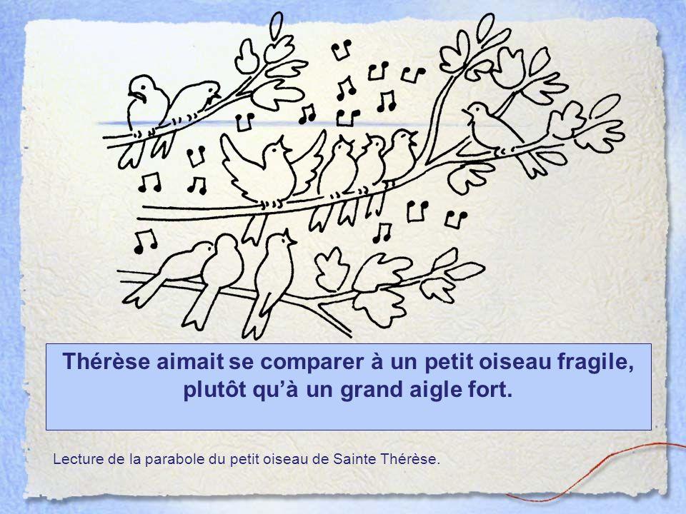 Thérèse aimait se comparer à un petit oiseau fragile, plutôt qu'à un grand aigle fort.