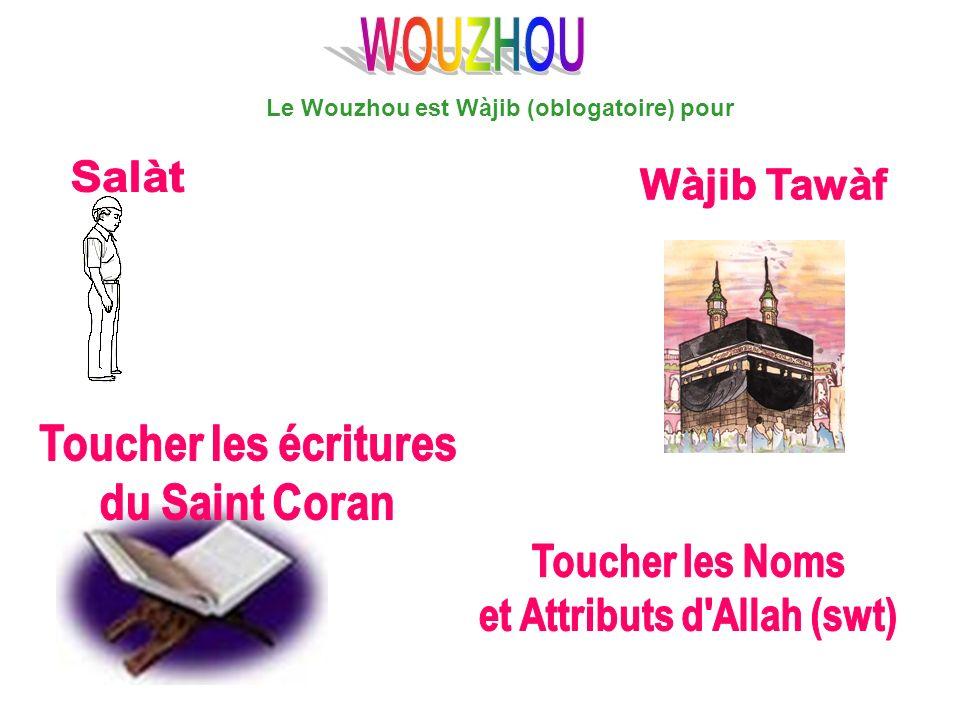 Le Wouzhou est Wàjib (oblogatoire) pour et Attributs d Allah (swt)