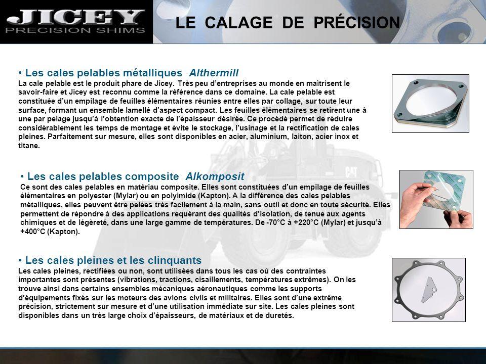 LE CALAGE DE PRÉCISION Les cales pelables métalliques Althermill