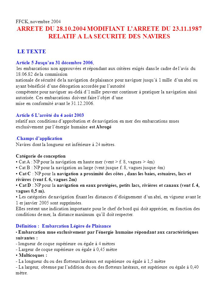 FFCK, novembre 2004 ARRETE DU 28.10.2004 MODIFIANT L'ARRETE DU 23.11.1987 RELATIF A LA SECURITE DES NAVIRES.
