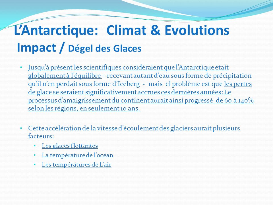L'Antarctique: Climat & Evolutions Impact / Dégel des Glaces
