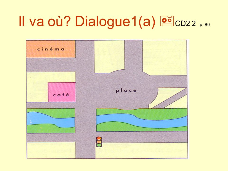 Il va où Dialogue1(a) CD2 2 p. 80