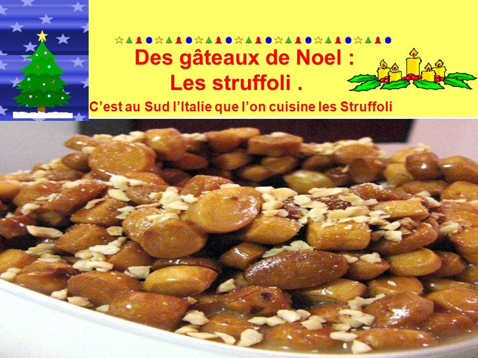 Des gâteaux de Noel : Les struffoli .