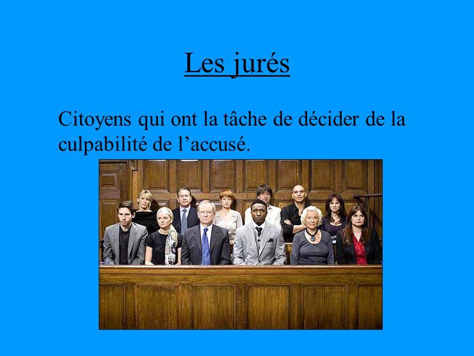 Les jurés Citoyens qui ont la tâche de décider de la culpabilité de l'accusé.