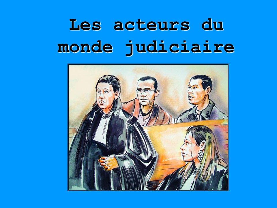 Les acteurs du monde judiciaire