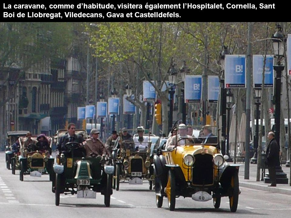 La caravane, comme d'habitude, visitera également l'Hospitalet, Cornella, Sant Boi de Llobregat, Viledecans, Gava et Castelldefels.