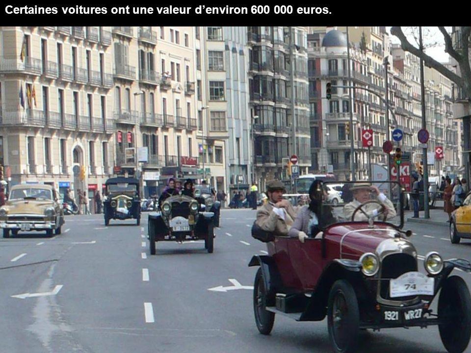 Certaines voitures ont une valeur d'environ 600 000 euros.