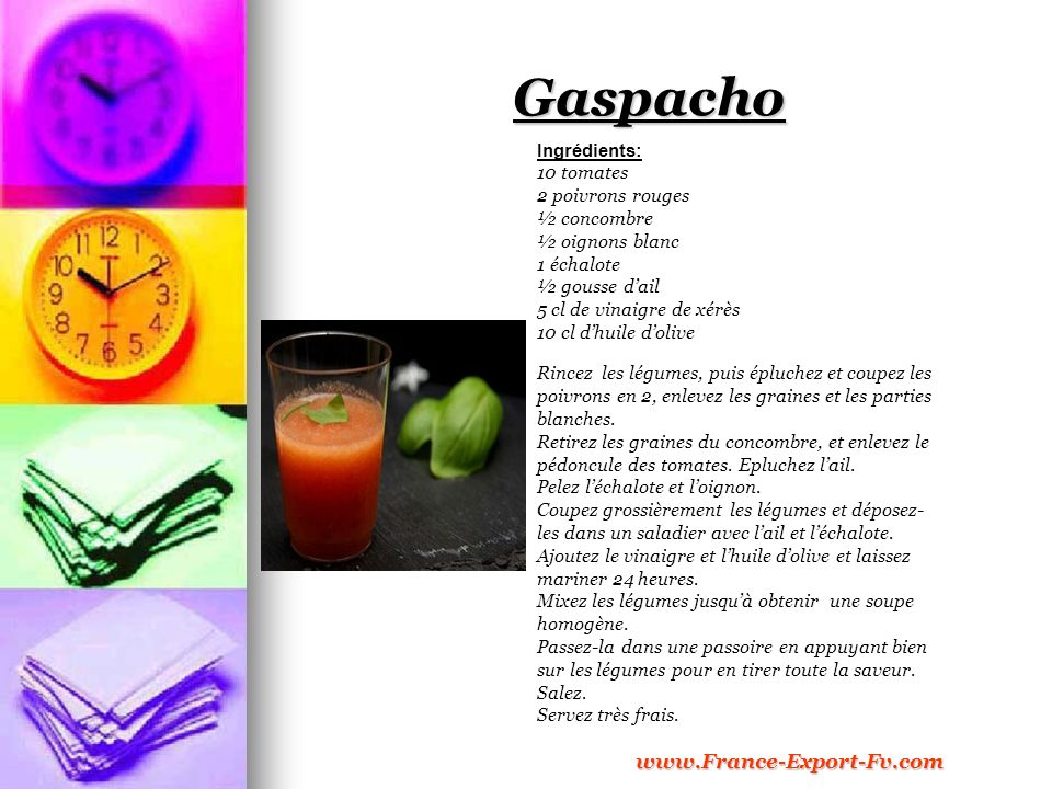 Gaspacho www.France-Export-Fv.com Ingrédients: 10 tomates