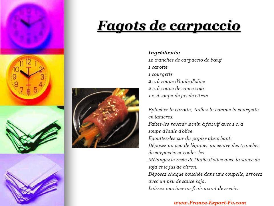 Fagots de carpaccio Ingrédients: 12 tranches de carpaccio de bœuf