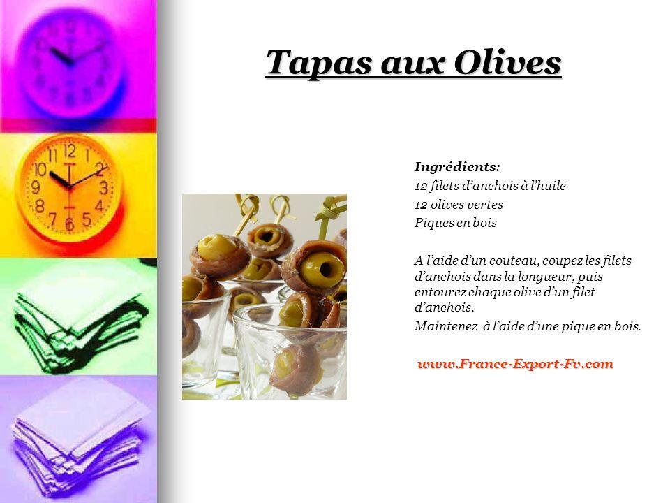 Tapas aux Olives Ingrédients: 12 filets d'anchois à l'huile