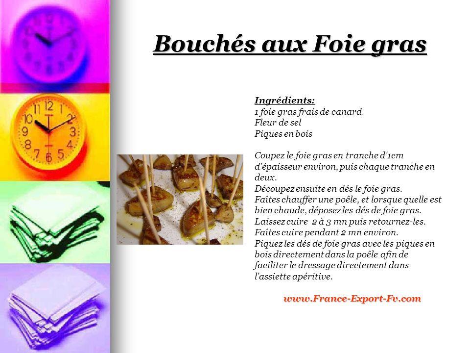 Bouchés aux Foie gras Ingrédients: 1 foie gras frais de canard