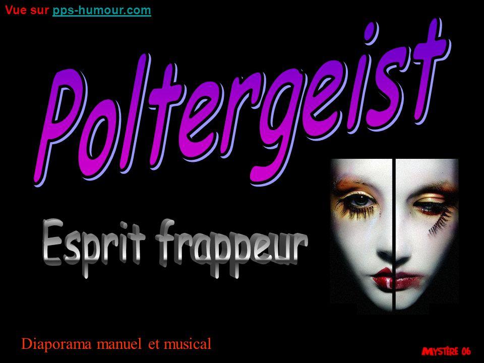 Poltergeist Esprit frappeur Diaporama manuel et musical
