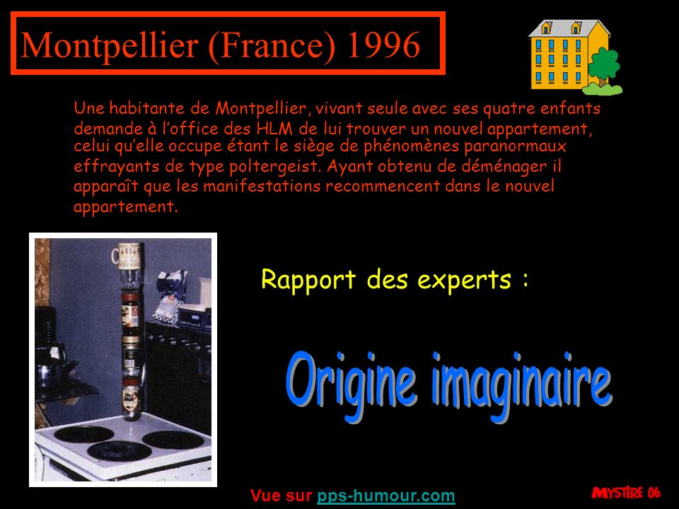 Montpellier (France) 1996 Origine imaginaire Rapport des experts :