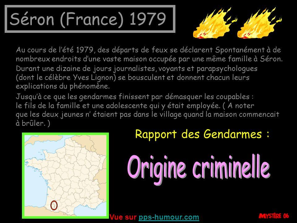 Séron (France) 1979 Origine criminelle Rapport des Gendarmes :