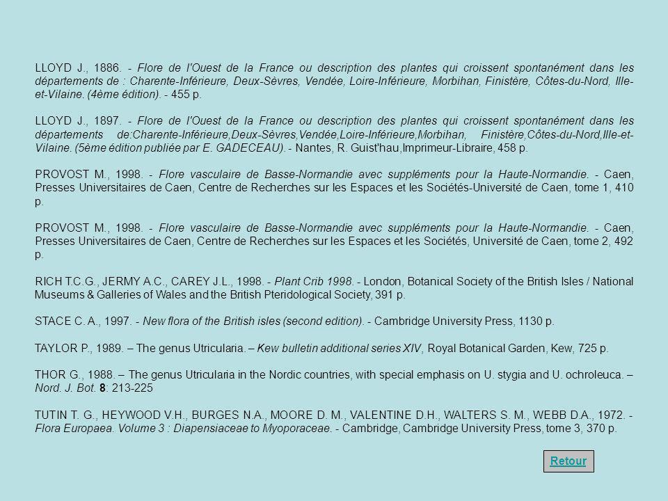 LLOYD J., 1886. - Flore de l Ouest de la France ou description des plantes qui croissent spontanément dans les départements de : Charente-Inférieure, Deux-Sèvres, Vendée, Loire-Inférieure, Morbihan, Finistère, Côtes-du-Nord, Ille-et-Vilaine. (4ème édition). - 455 p.