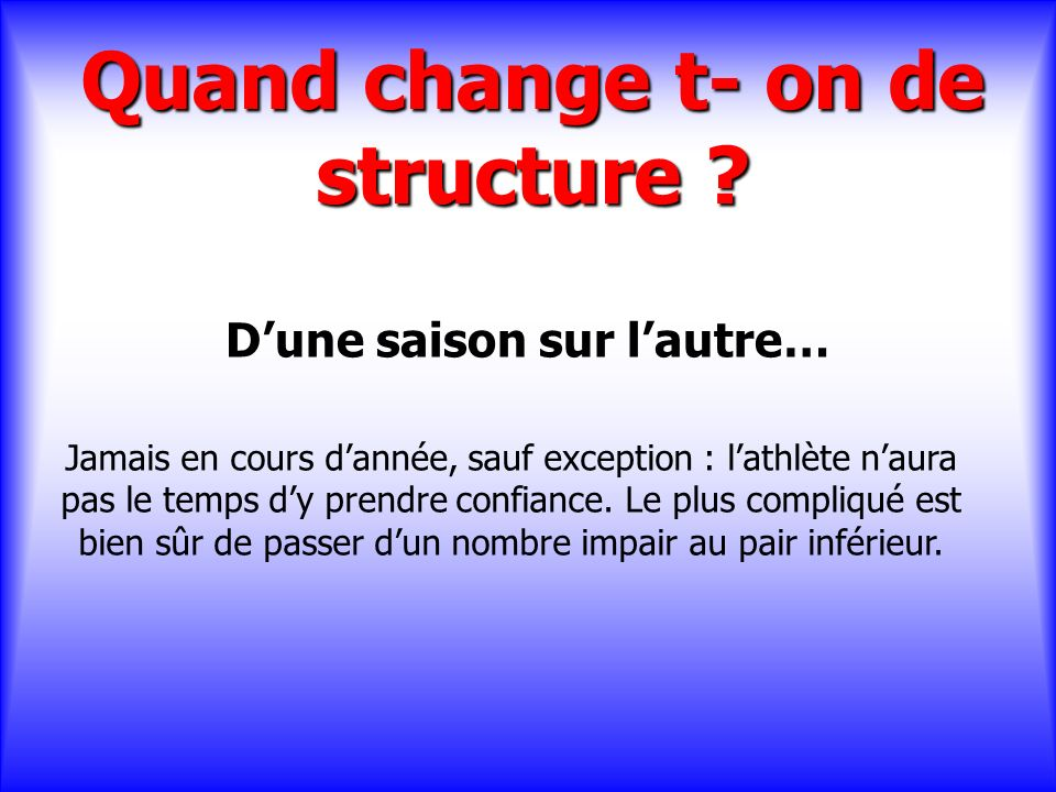 Quand change t- on de structure