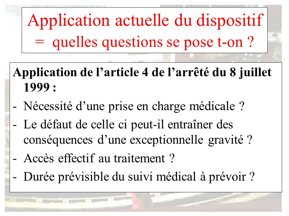 Application actuelle du dispositif = quelles questions se pose t-on