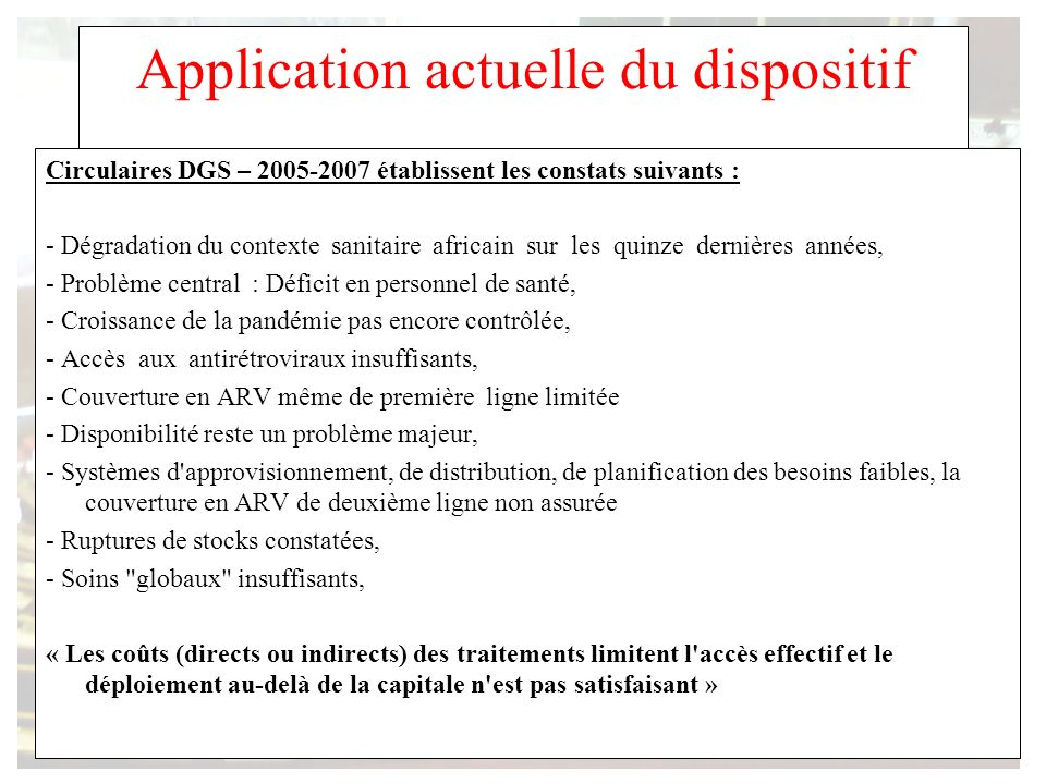 Application actuelle du dispositif