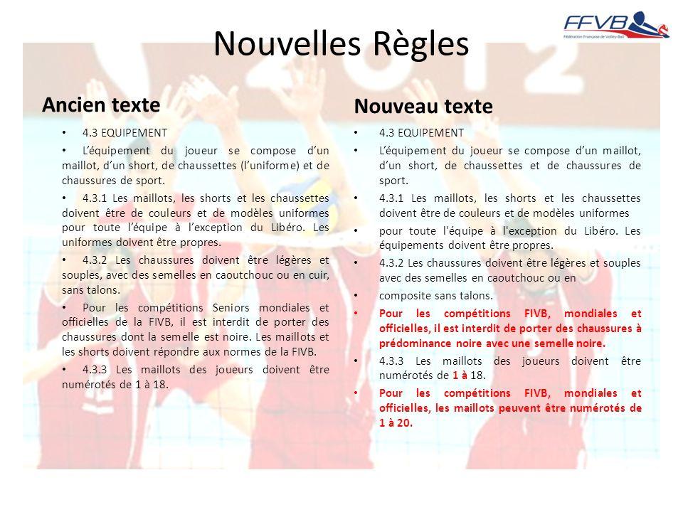 Nouvelles Règles Ancien texte Nouveau texte 4.3 EQUIPEMENT