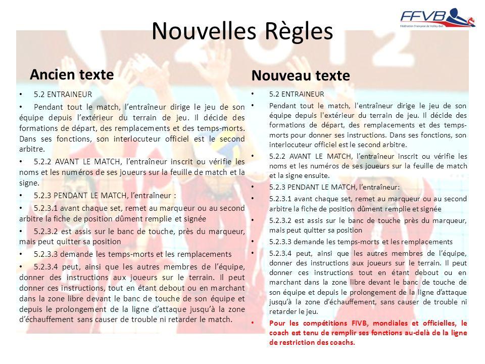 Nouvelles Règles Ancien texte Nouveau texte 5.2 ENTRAINEUR