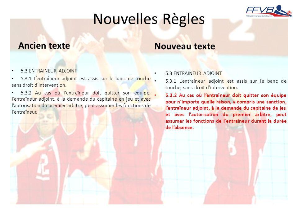 Nouvelles Règles Ancien texte Nouveau texte 5.3 ENTRAINEUR ADJOINT