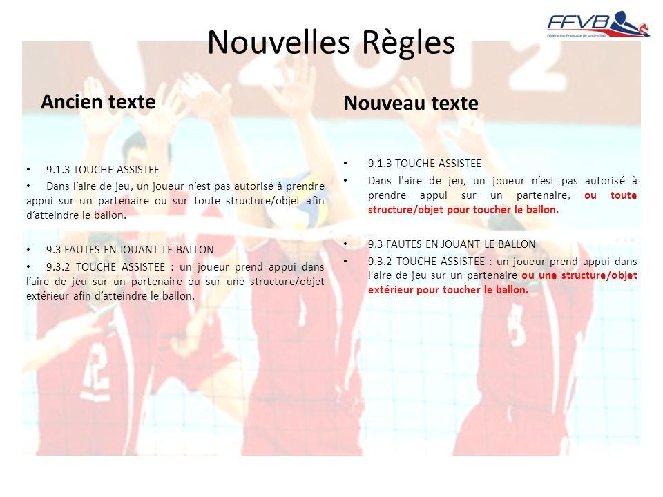 Nouvelles Règles Ancien texte Nouveau texte 9.1.3 TOUCHE ASSISTEE