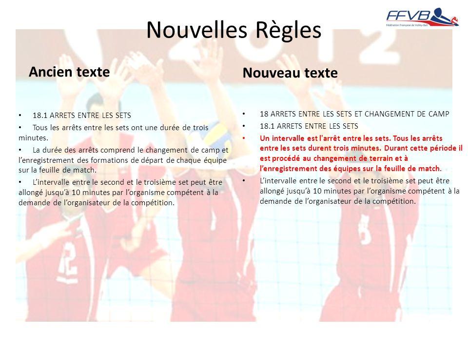 Nouvelles Règles Ancien texte Nouveau texte 18.1 ARRETS ENTRE LES SETS