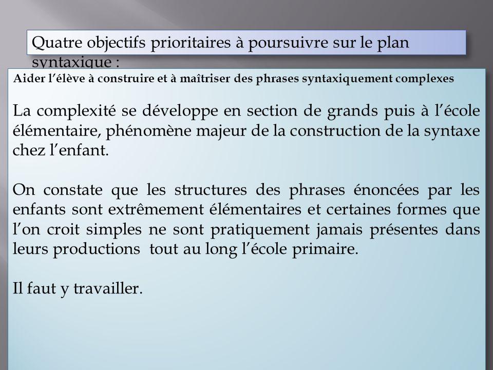 Quatre objectifs prioritaires à poursuivre sur le plan syntaxique :