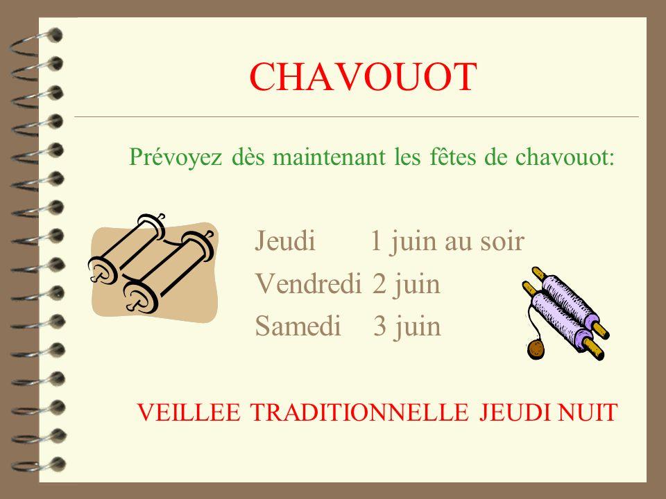 CHAVOUOT Prévoyez dès maintenant les fêtes de chavouot: