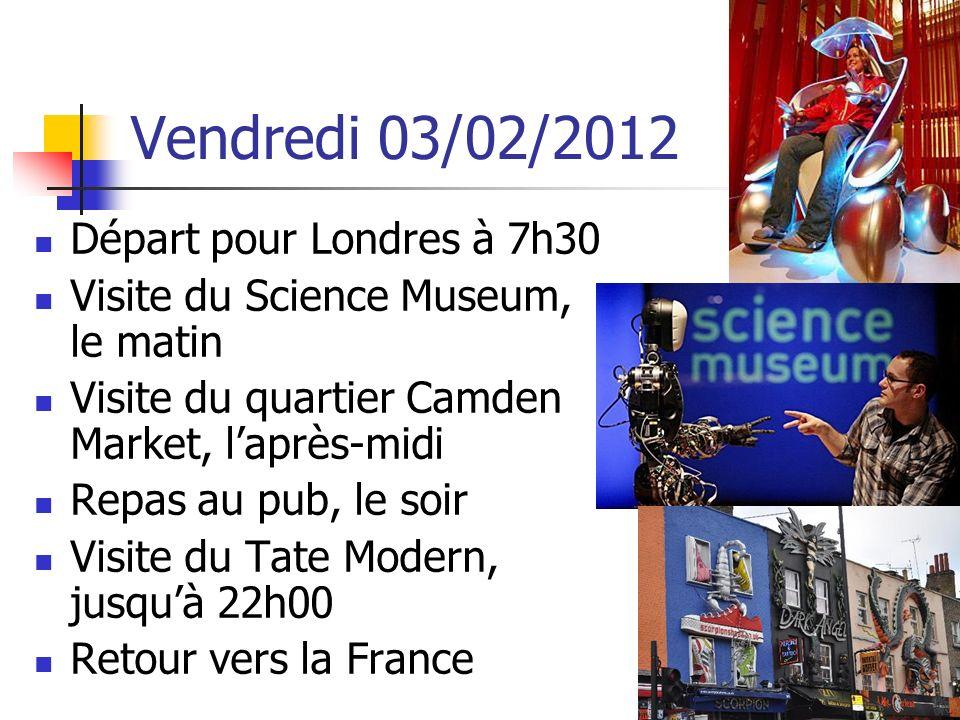 Vendredi 03/02/2012 Départ pour Londres à 7h30