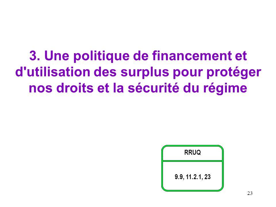 3. Une politique de financement et d utilisation des surplus pour protéger nos droits et la sécurité du régime