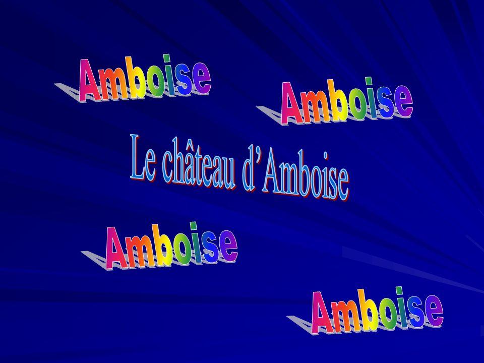 Amboise Amboise Le château d'Amboise Amboise Amboise