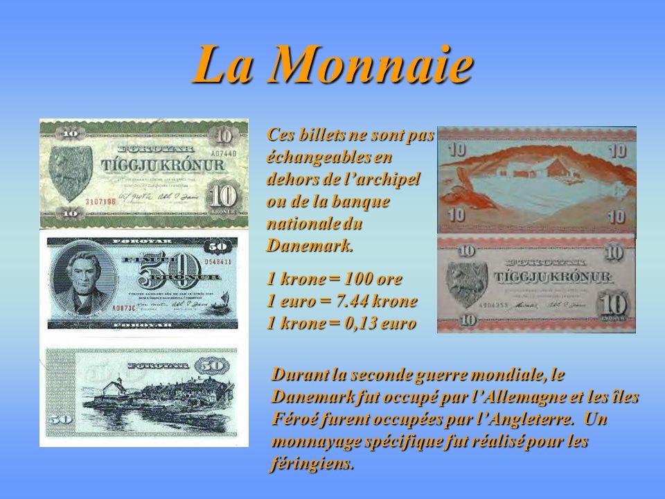 La Monnaie Ces billets ne sont pas échangeables en dehors de l'archipel ou de la banque nationale du Danemark.