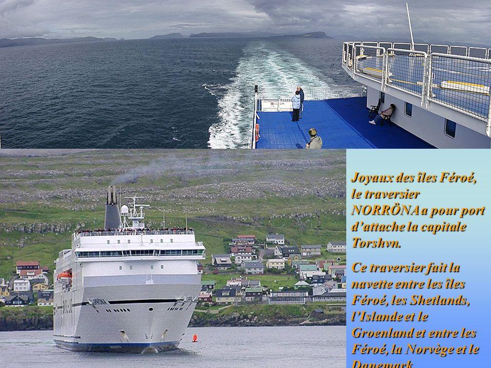 Joyaux des îles Féroé, le traversier NORRÖNA a pour port d'attache la capitale Torshvn.