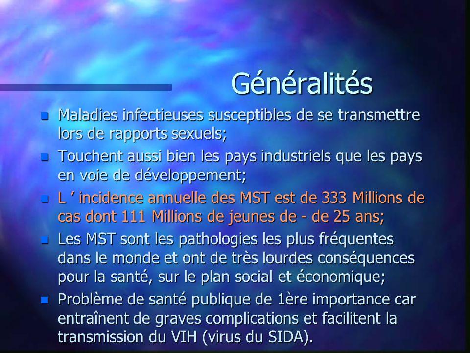 30/03/2017 Généralités. Maladies infectieuses susceptibles de se transmettre lors de rapports sexuels;