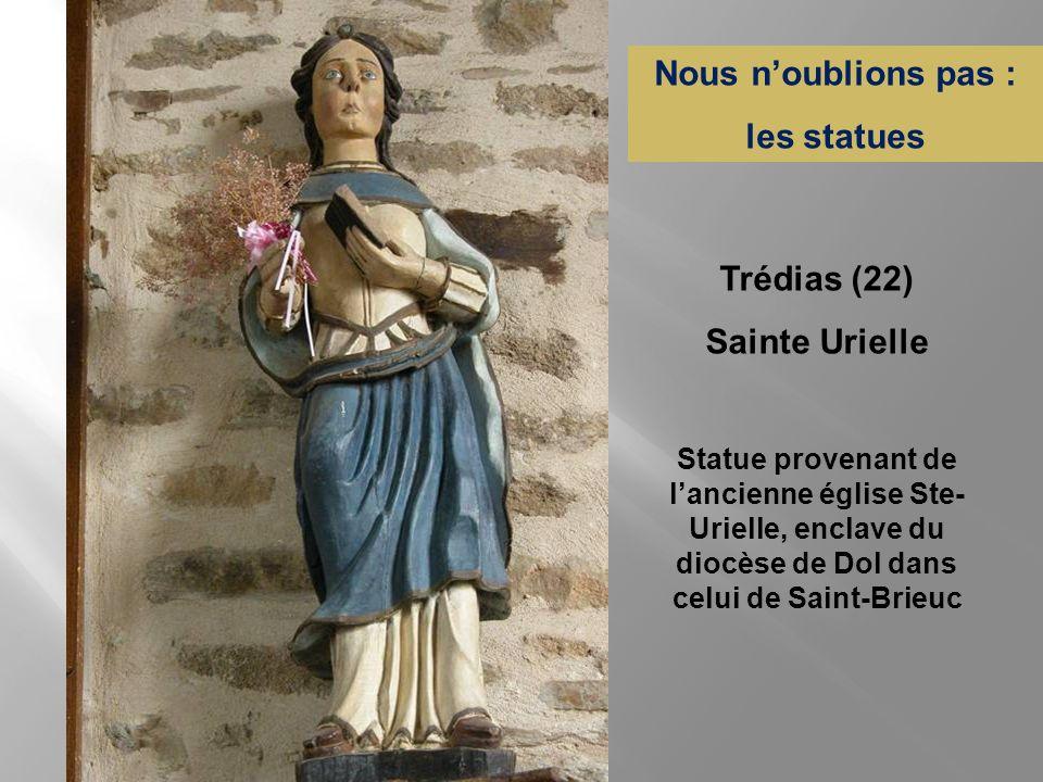 Nous n'oublions pas : les statues Trédias (22) Sainte Urielle