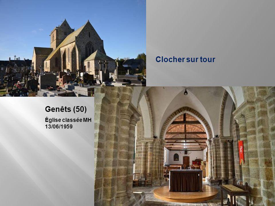 Clocher sur tour Genêts (50) Église classée MH 13/06/1959
