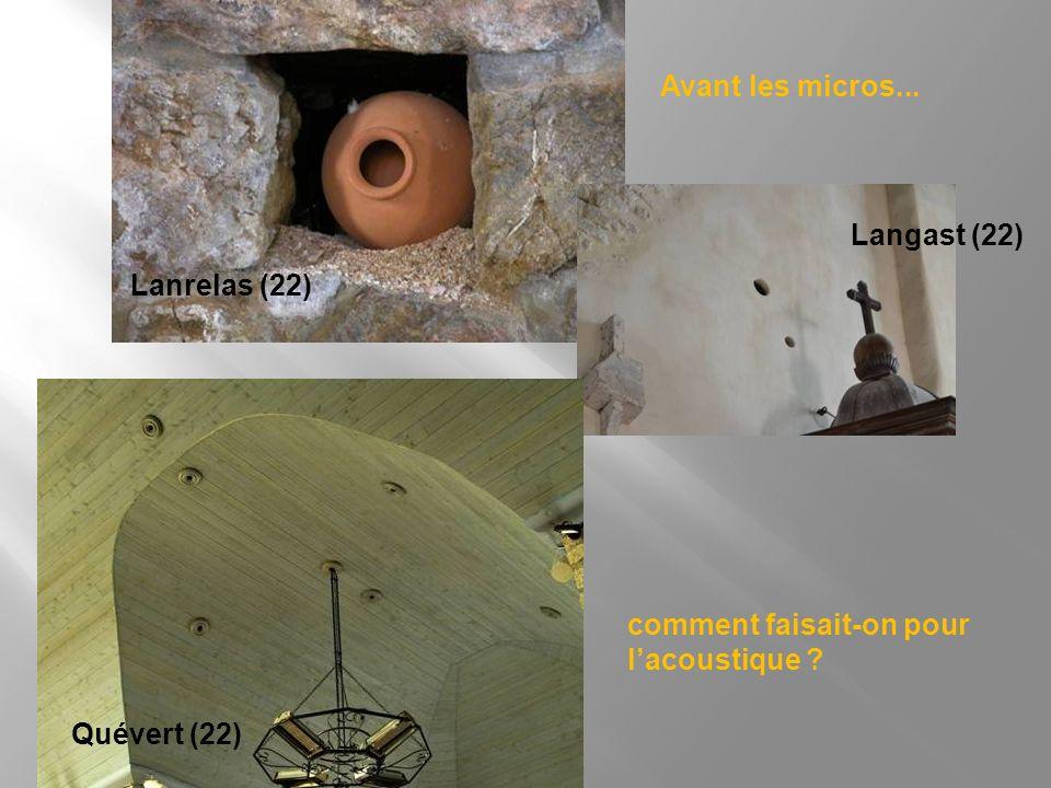 Avant les micros... Langast (22) Lanrelas (22) comment faisait-on pour l'acoustique Quévert (22)