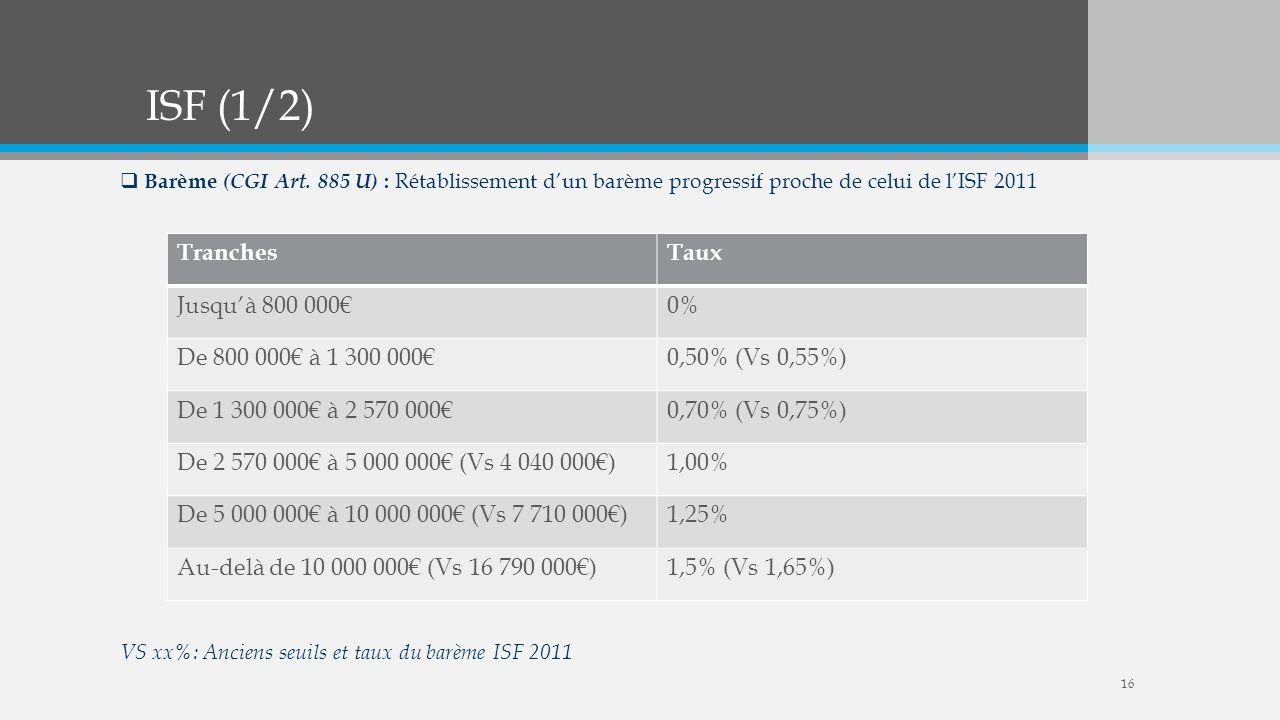 ISF (1/2) Tranches Taux Jusqu'à 800 000€ 0% De 800 000€ à 1 300 000€