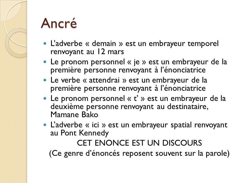 Ancré L'adverbe « demain » est un embrayeur temporel renvoyant au 12 mars.