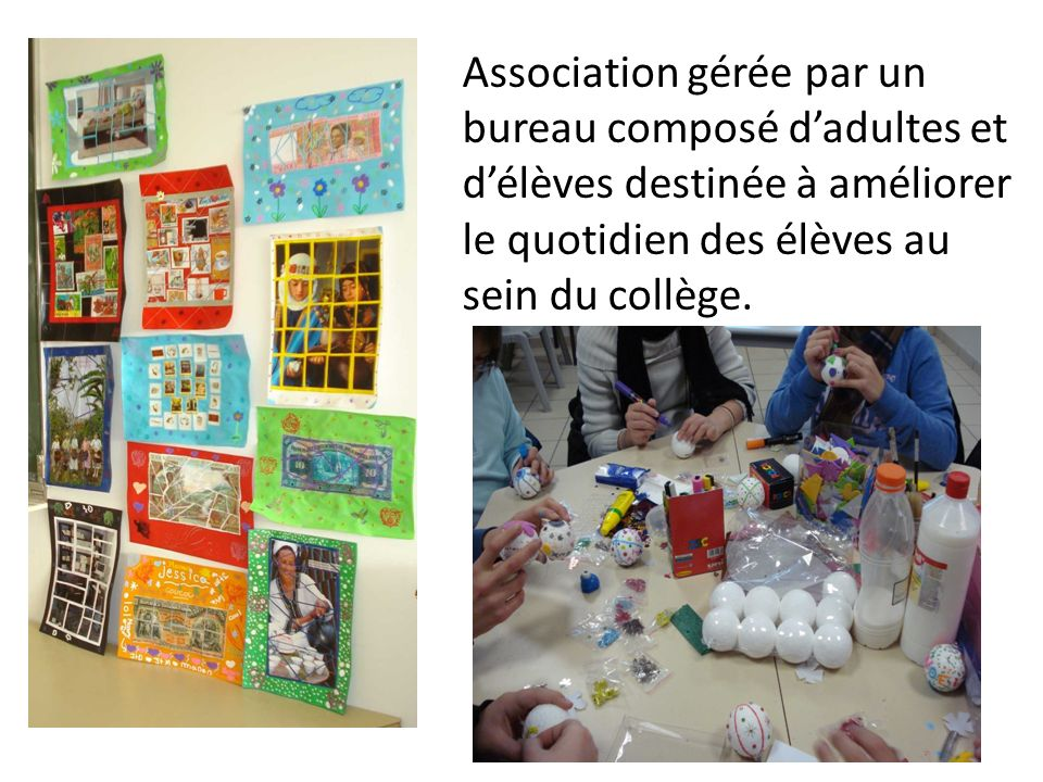 Association gérée par un bureau composé d'adultes et d'élèves destinée à améliorer le quotidien des élèves au sein du collège.