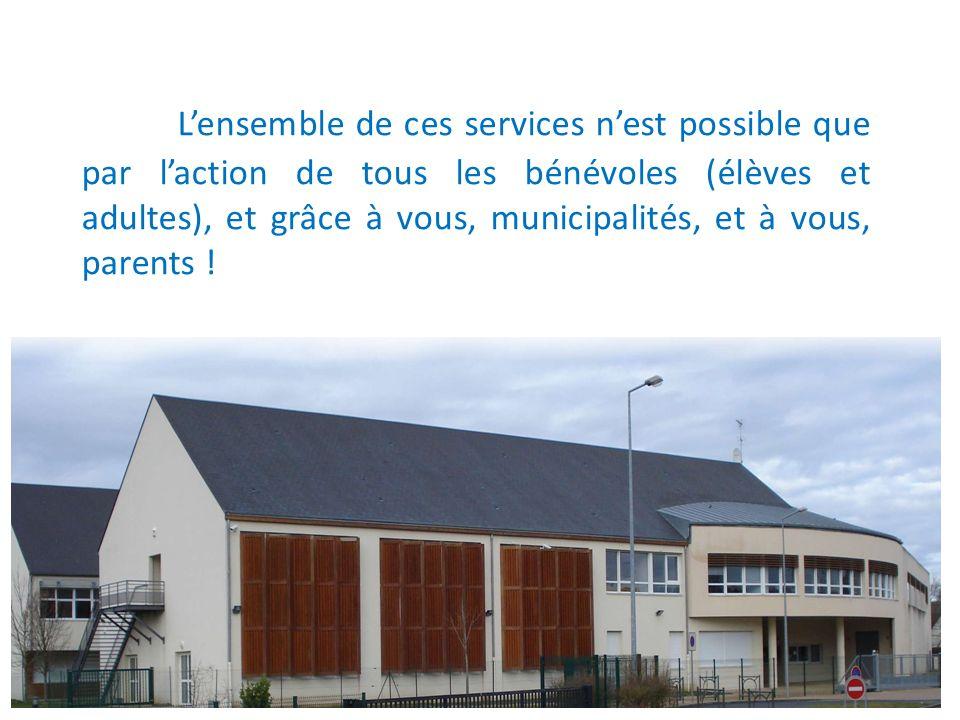 L'ensemble de ces services n'est possible que par l'action de tous les bénévoles (élèves et adultes), et grâce à vous, municipalités, et à vous, parents !