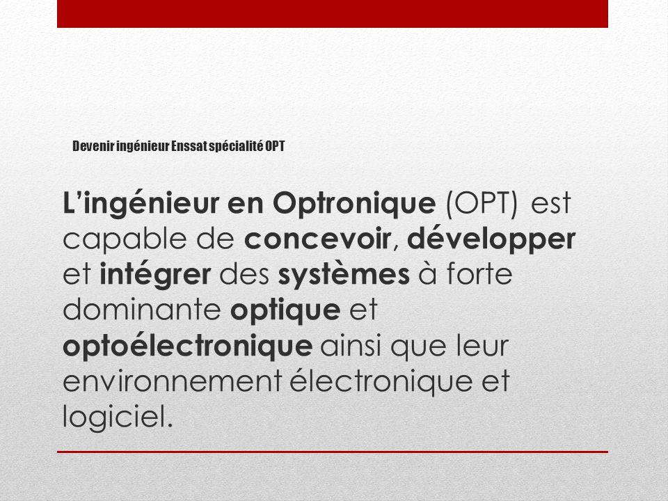 Devenir ingénieur Enssat spécialité OPT