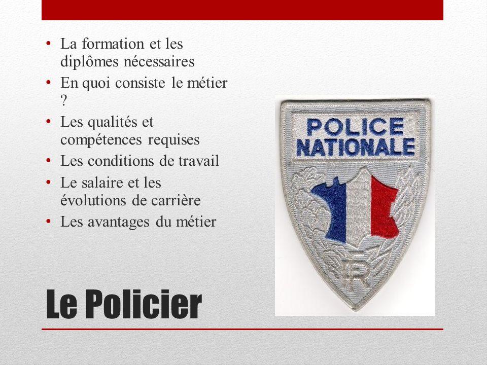 Le Policier La formation et les diplômes nécessaires
