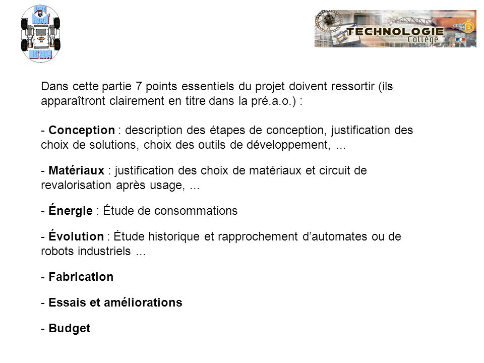 ROBOT NXT 2014. Défi. Dans cette partie 7 points essentiels du projet doivent ressortir (ils apparaîtront clairement en titre dans la pré.a.o.) :
