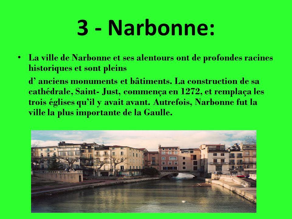 3 - Narbonne: La ville de Narbonne et ses alentours ont de profondes racines historiques et sont pleins.