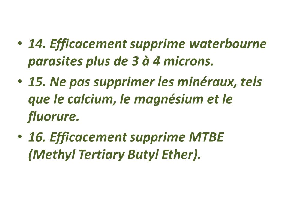 14. Efficacement supprime waterbourne parasites plus de 3 à 4 microns.