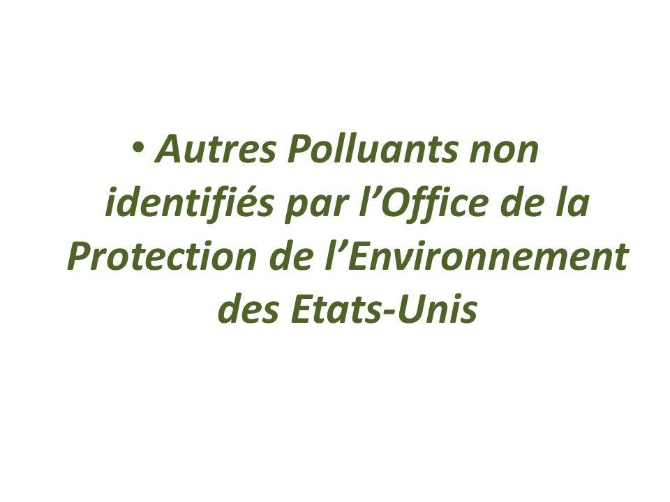 Autres Polluants non identifiés par l'Office de la Protection de l'Environnement des Etats-Unis